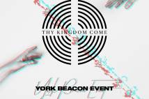 Thy Kingdom Come Flyer - York Beacon Event