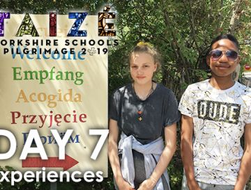 Yorkshire Schools Pilgrimage to Taizé 2019 - day 7 - Experiences