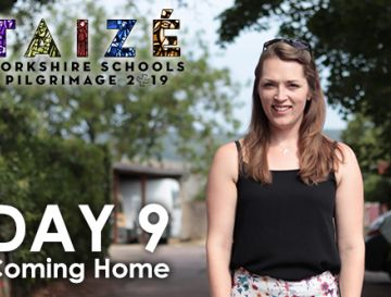 Taize Yorkshire Schools Pilgrimage 2019 Day 9 Coming Home